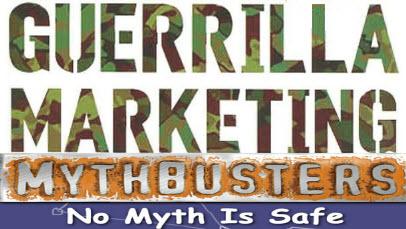 Guerrilla Marketing Strategies myth buster